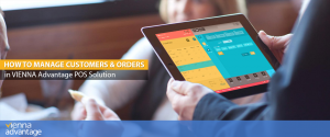Customer-and-Order-Section-Explained-VIENNA-Advantage-POS-System