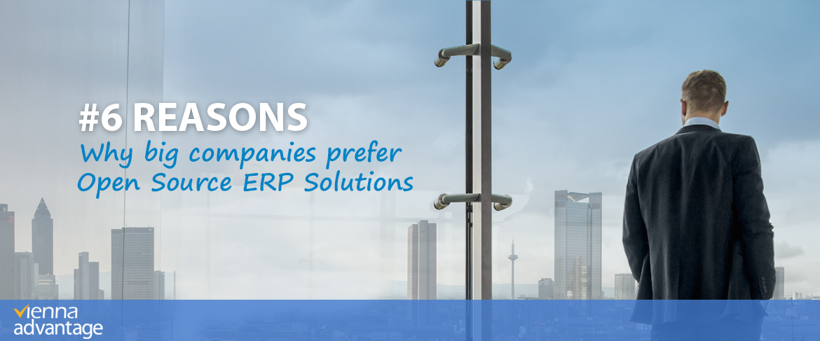 6-Reasons-Why-big-companies-prefer-Open-Source-ERP-Solutions